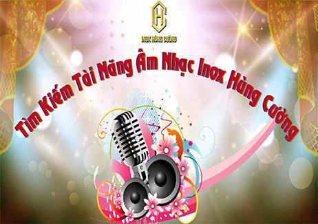 Hội thi Tìm kiếm tài năng âm nhạc Inox Hùng Cường 2020