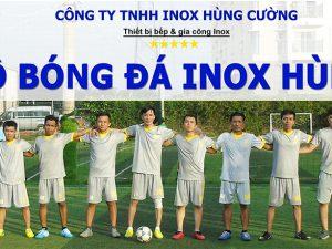 CLB Bóng Đá Inox Hùng Cường 2020